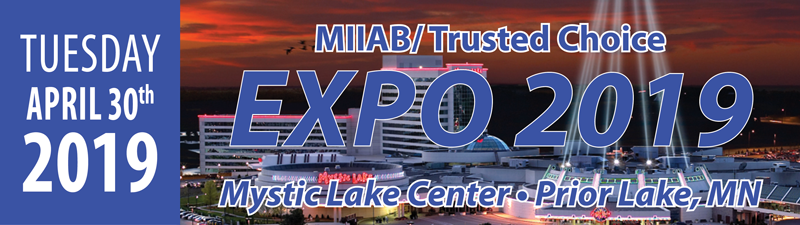 2019 MIIAB/Trusted Choice ConventionApril 30th, 2019Mystic Lake Casino, Shakopee, MN